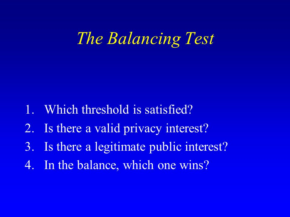 The Balancing Test Which threshold is satisfied