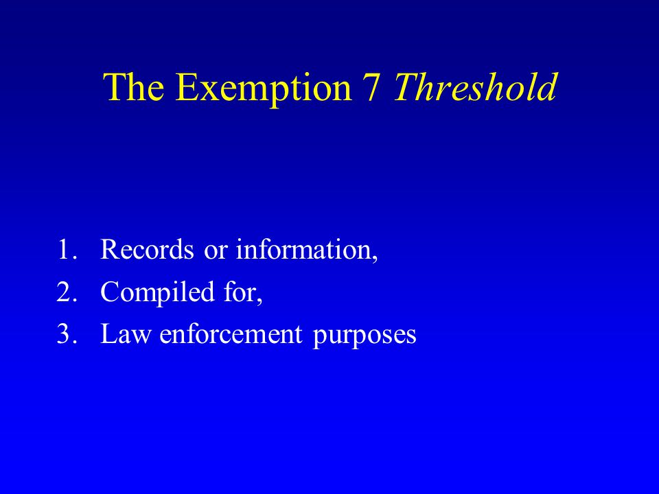The Exemption 7 Threshold