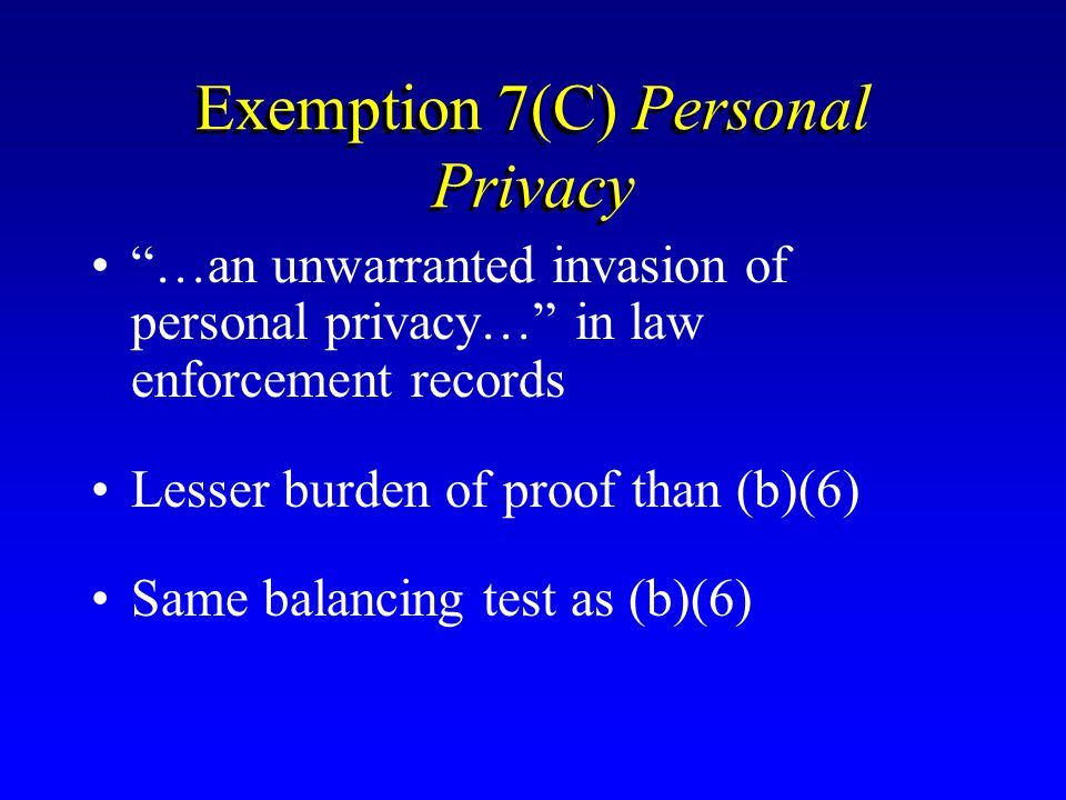 Exemption 7(C) Personal Privacy