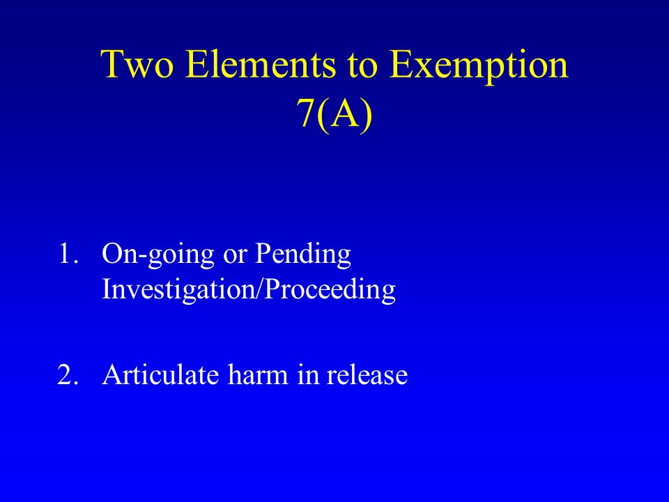 Two Elements to Exemption 7(A)