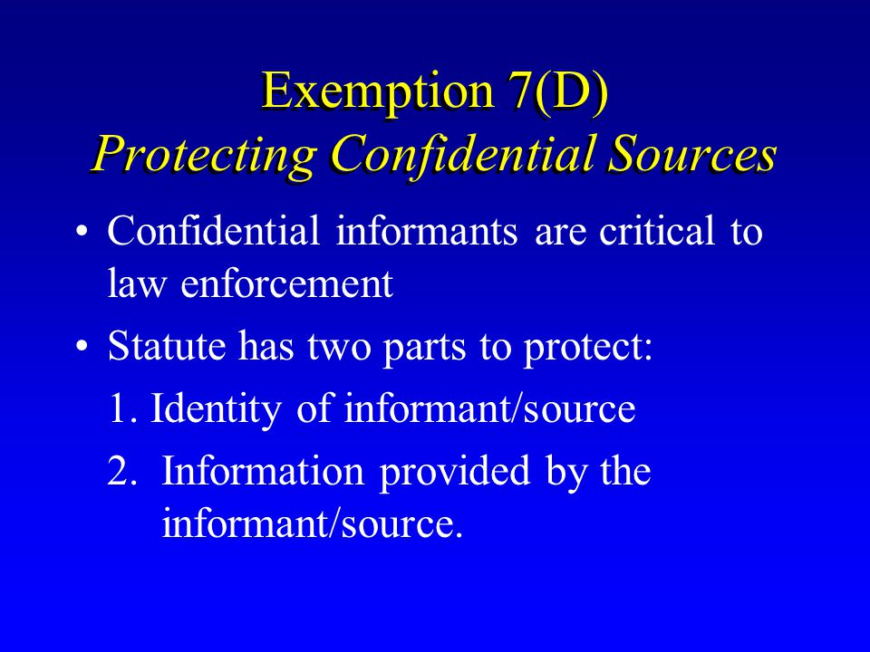 Exemption 7(D) Protecting Confidential Sources
