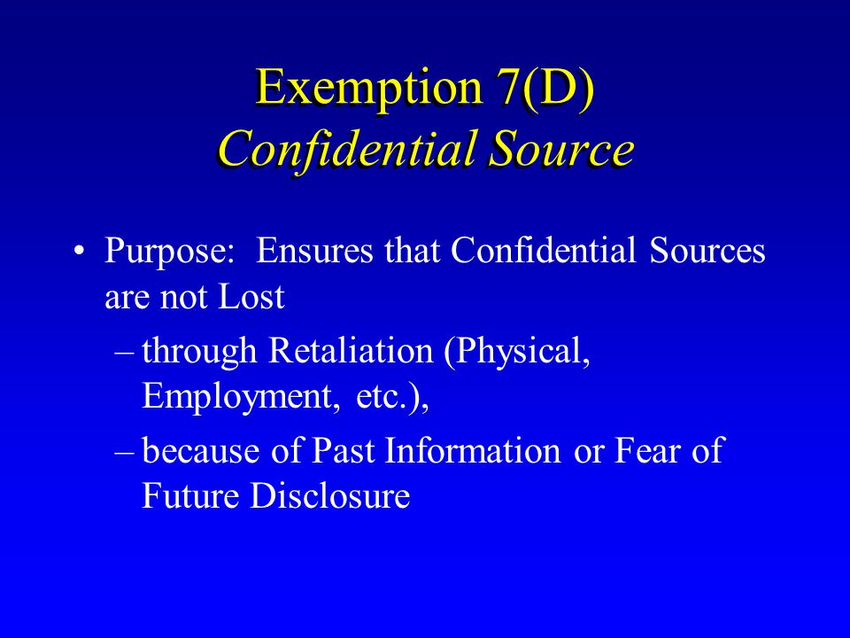 Exemption 7(D) Confidential Source