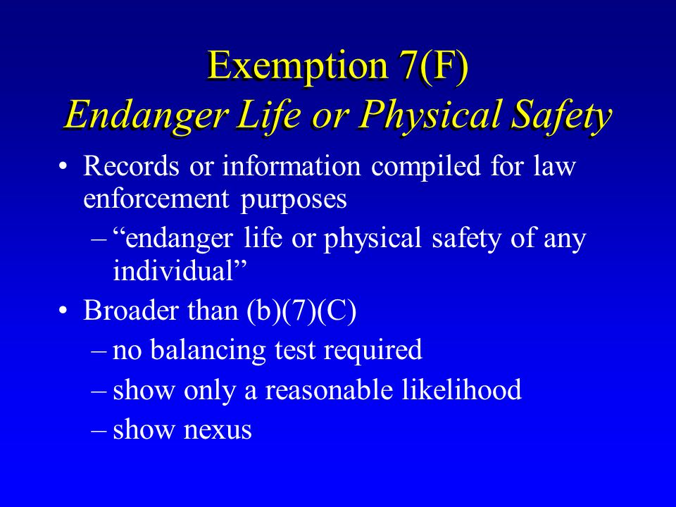 Exemption 7(F) Endanger Life or Physical Safety