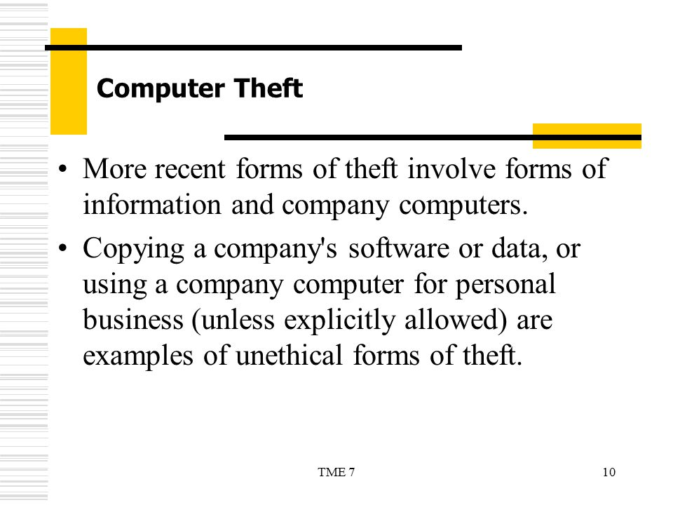 Computer Theft More recent forms of theft involve forms of information and company computers.