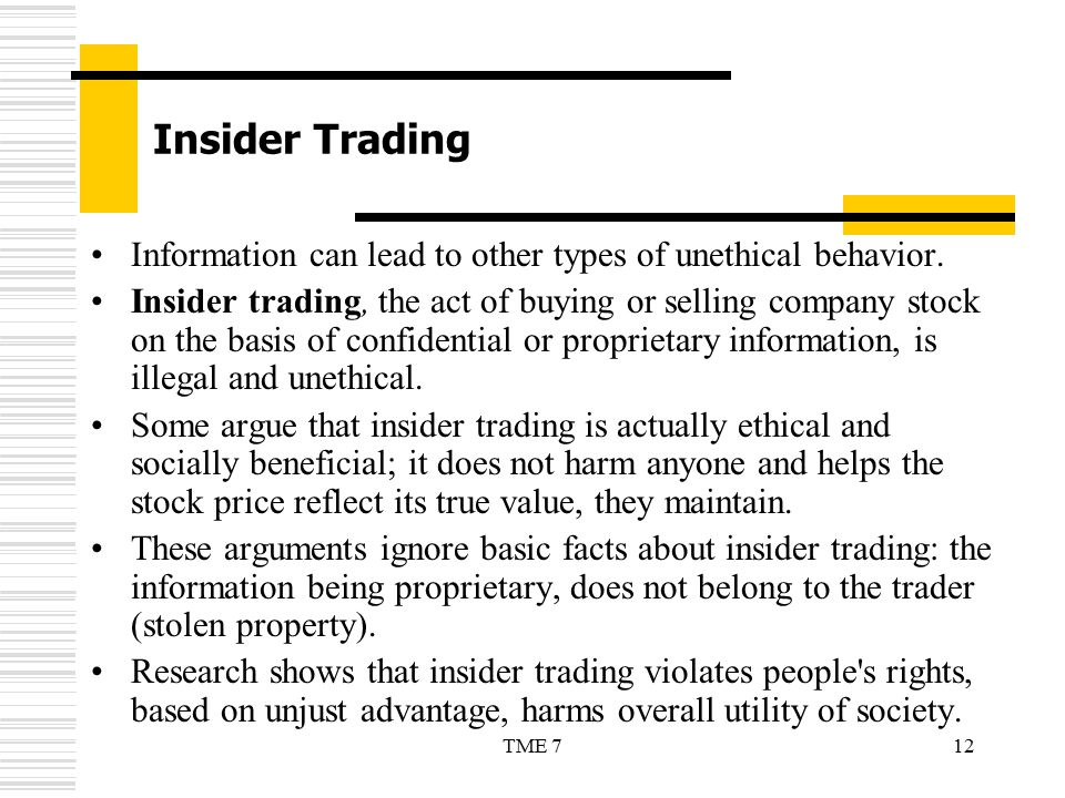 Insider Trading Information can lead to other types of unethical behavior.