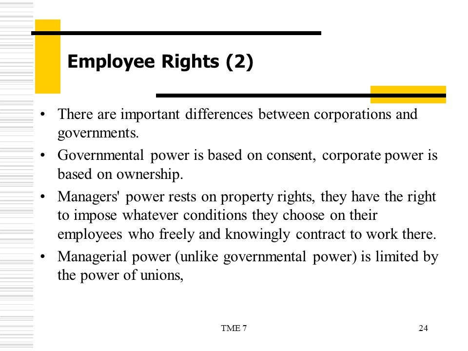 Employee Rights (2) There are important differences between corporations and governments.