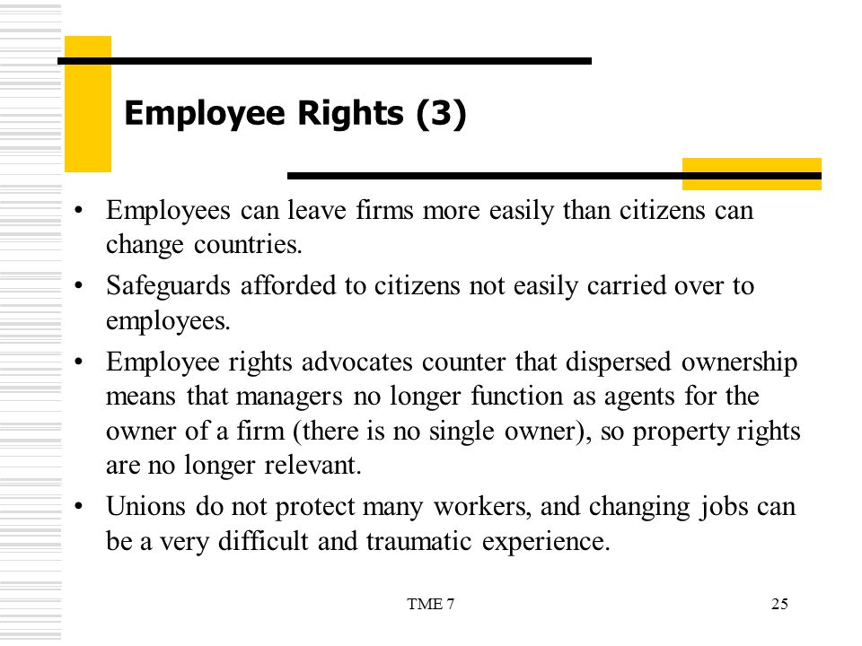 Employee Rights (3) Employees can leave firms more easily than citizens can change countries.