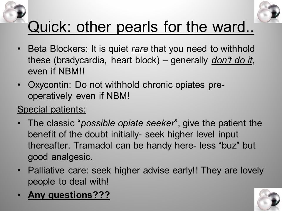 Quick: other pearls for the ward..