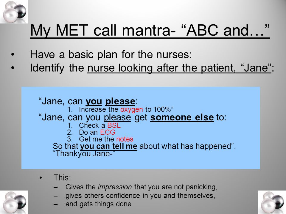 My MET call mantra- ABC and…