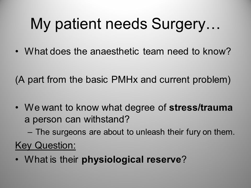 My patient needs Surgery…
