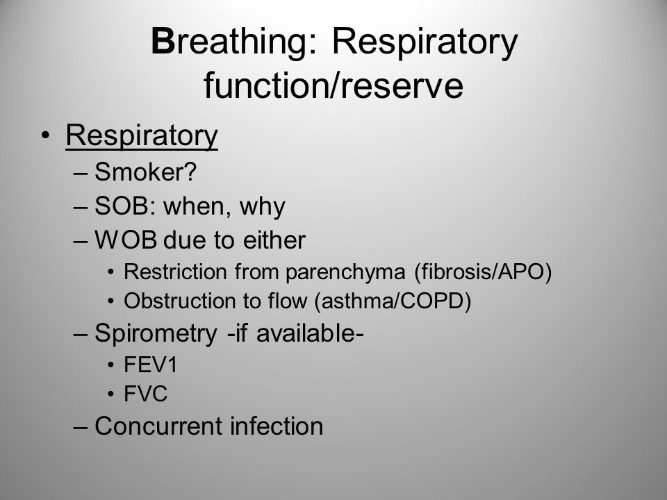 Breathing: Respiratory function/reserve