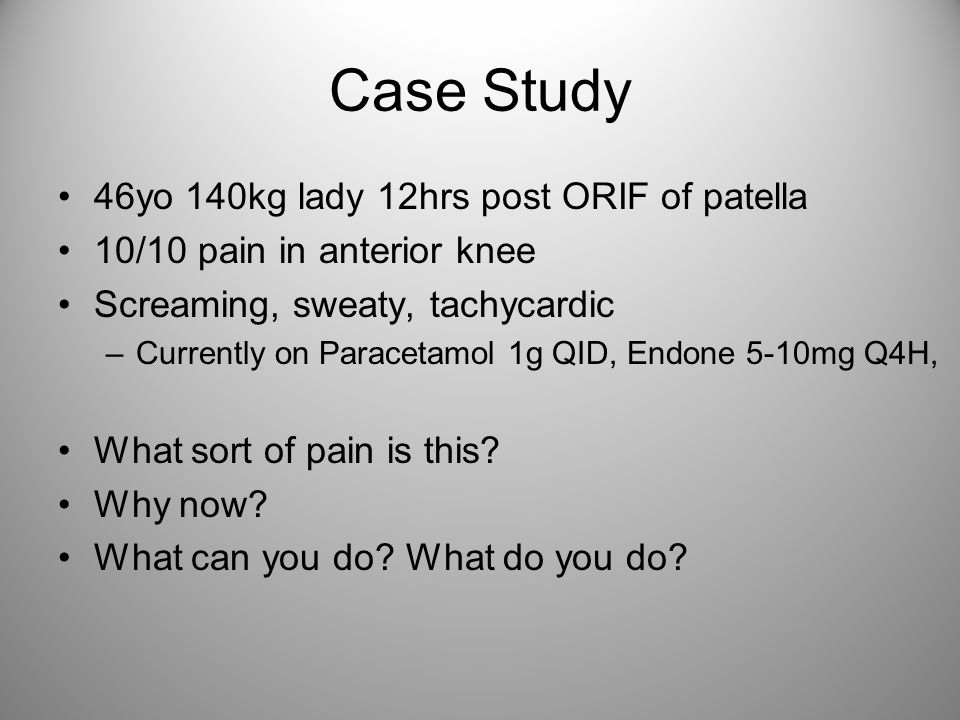 Case Study 46yo 140kg lady 12hrs post ORIF of patella
