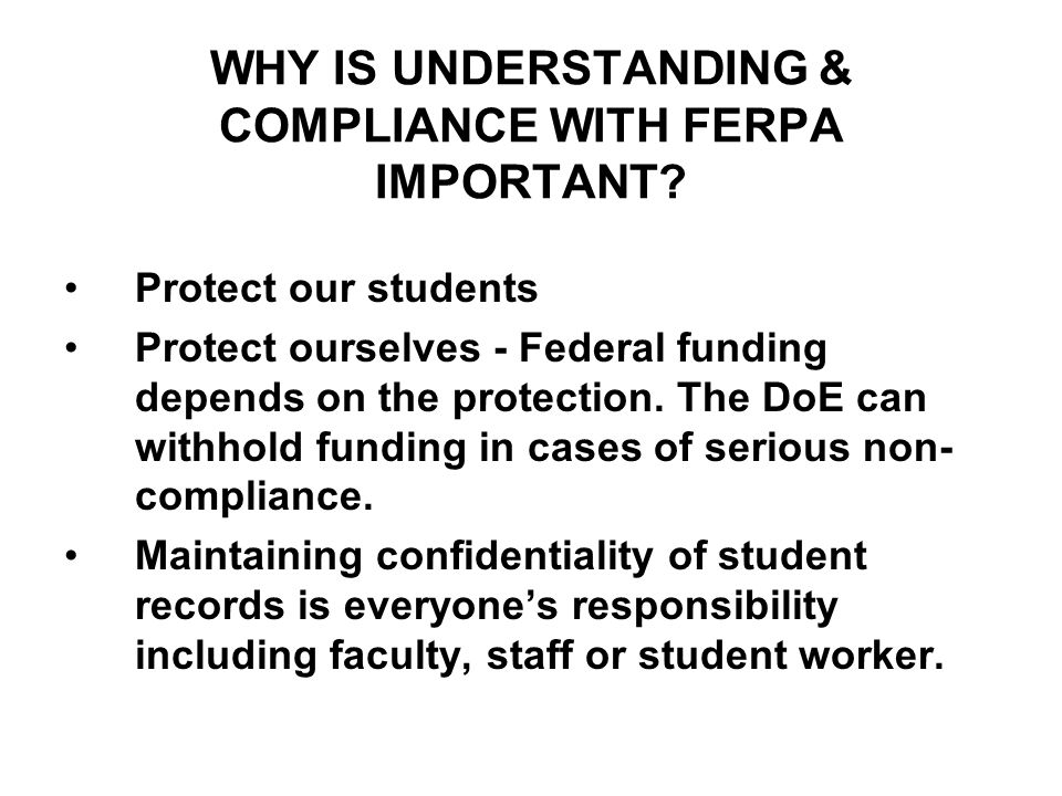 WHY IS UNDERSTANDING & COMPLIANCE WITH FERPA IMPORTANT