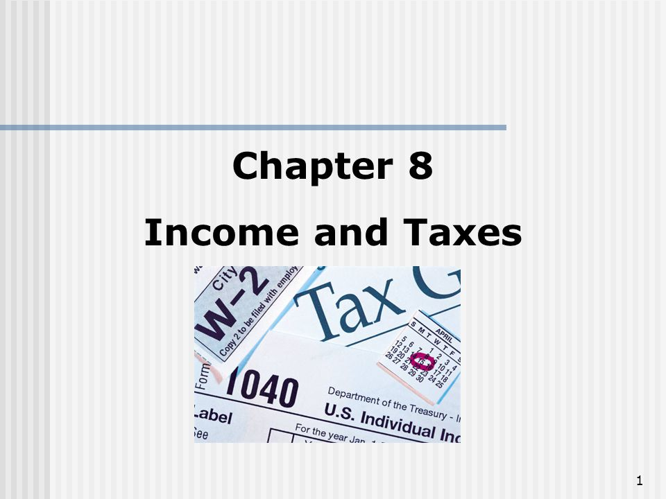 Chapter 8 Income and Taxes