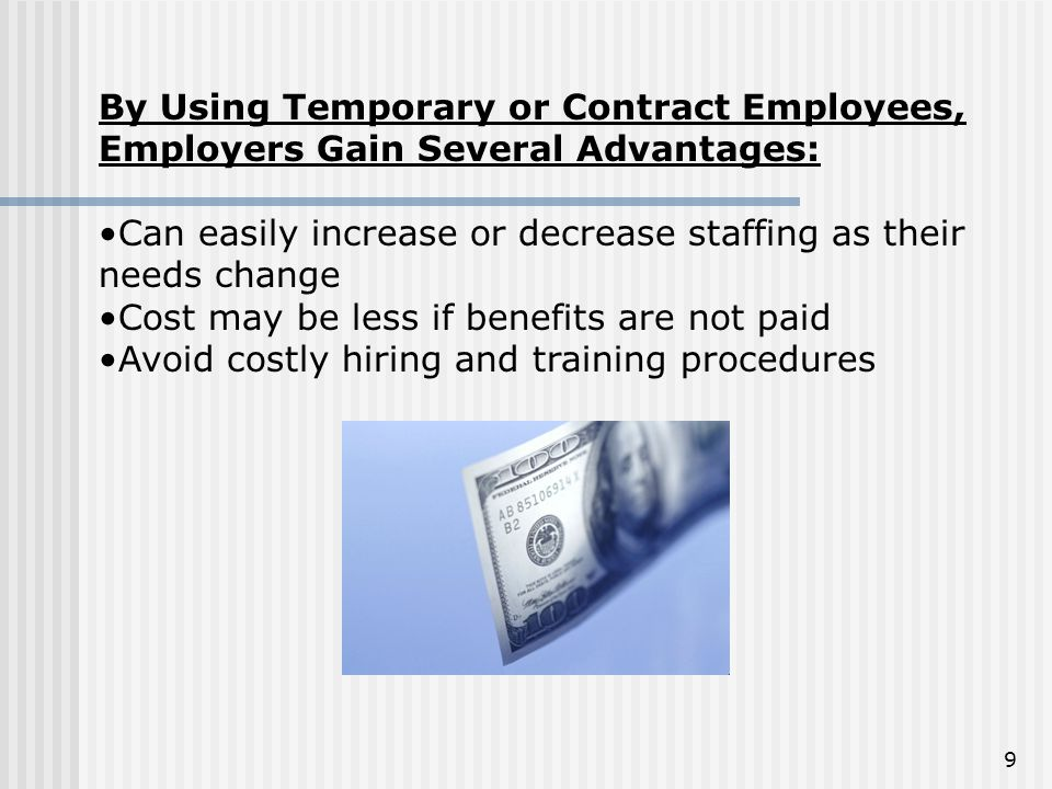 By Using Temporary or Contract Employees, Employers Gain Several Advantages: