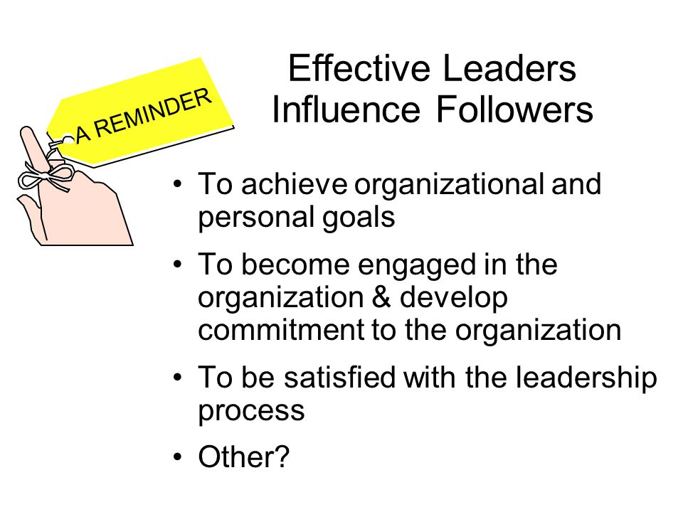Effective Leaders Influence Followers