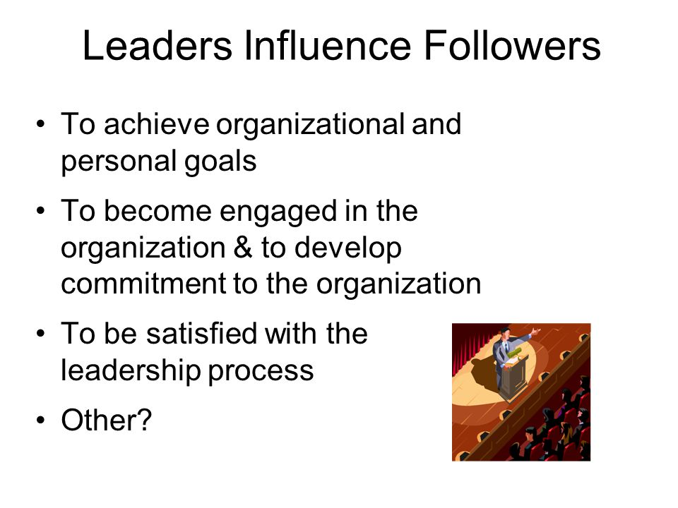 Leaders Influence Followers