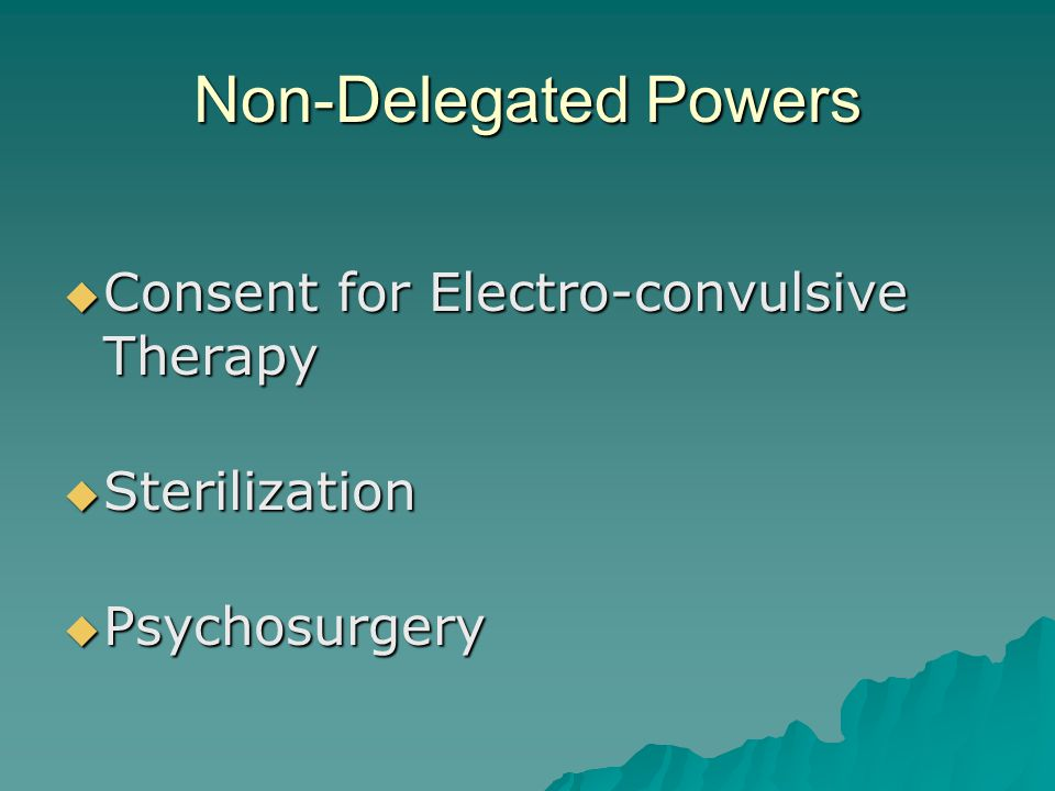 Non-Delegated Powers Consent for Electro-convulsive Therapy