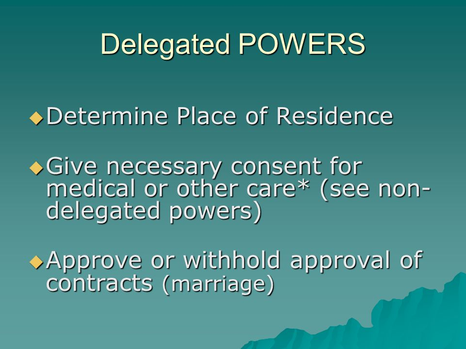 Delegated POWERS Determine Place of Residence