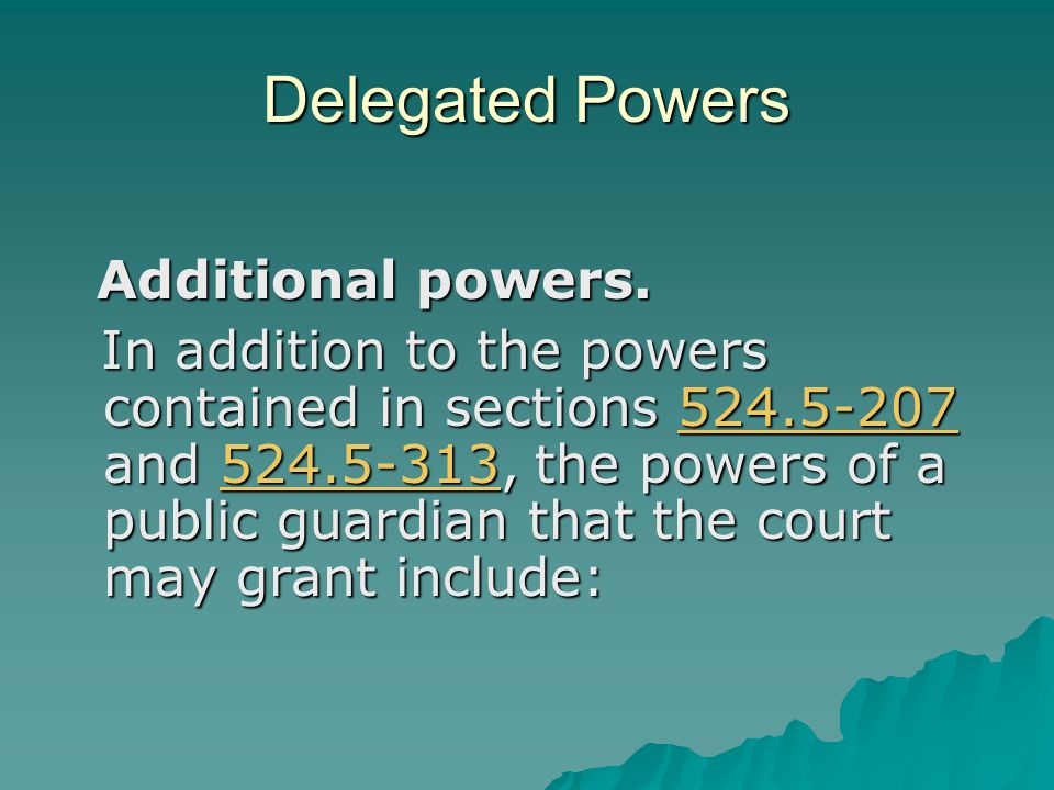 Delegated Powers Additional powers.