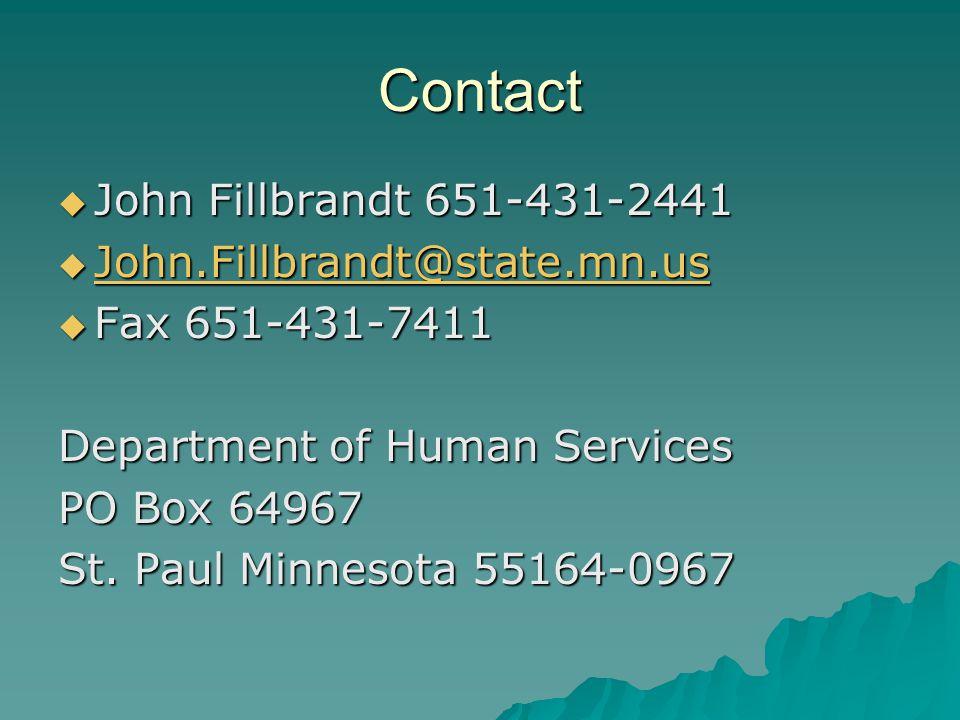 Contact John Fillbrandt 651-431-2441 John.Fillbrandt@state.mn.us