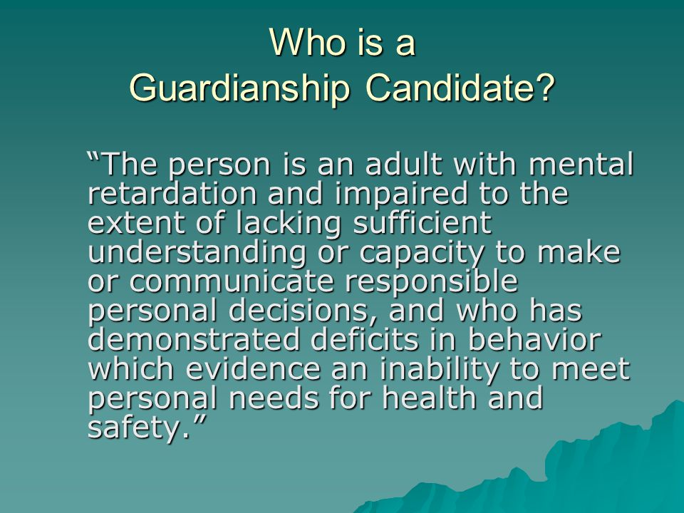 Who is a Guardianship Candidate