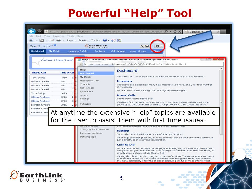 Powerful Help Tool At anytime the extensive Help topics are available. for the user to assist them with first time issues.