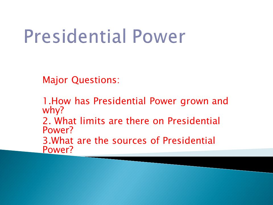 Presidential Power Major Questions: