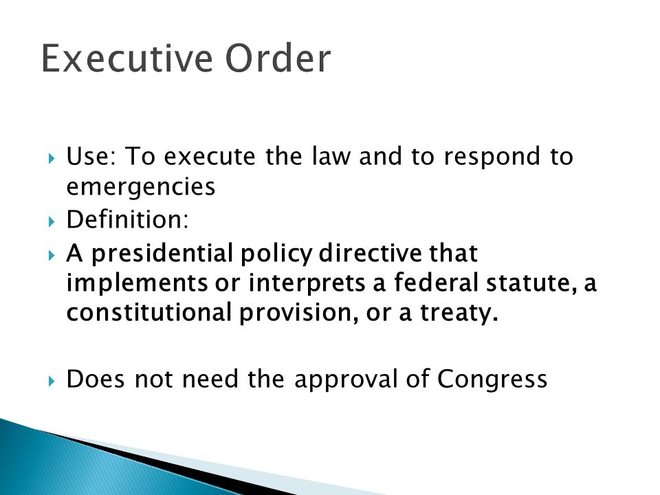 Executive Order Use: To execute the law and to respond to emergencies
