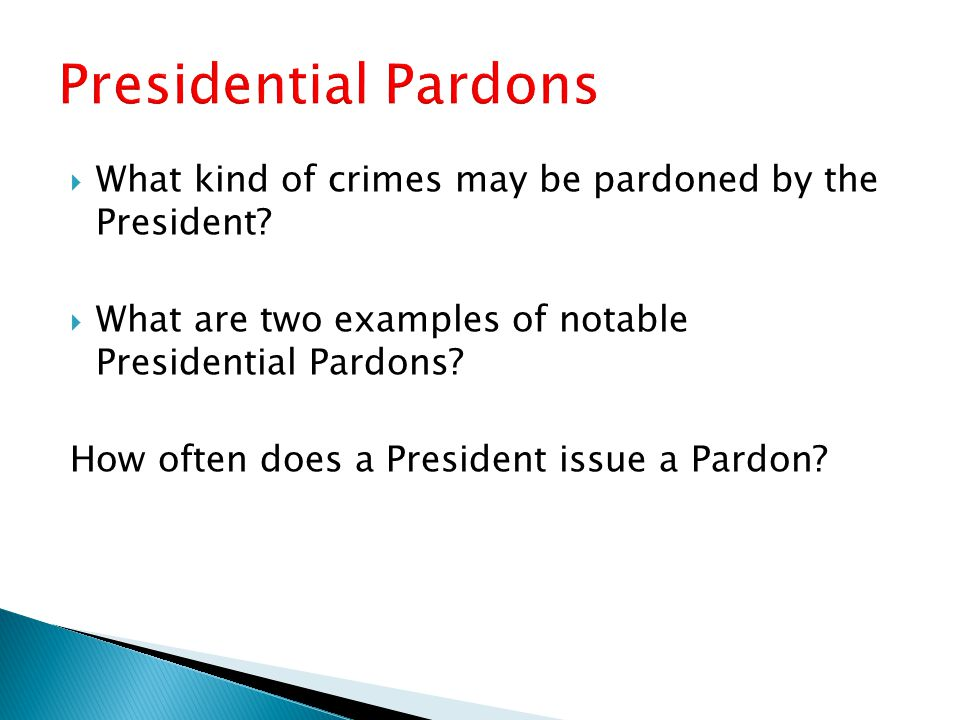 Presidential Pardons What kind of crimes may be pardoned by the President What are two examples of notable Presidential Pardons