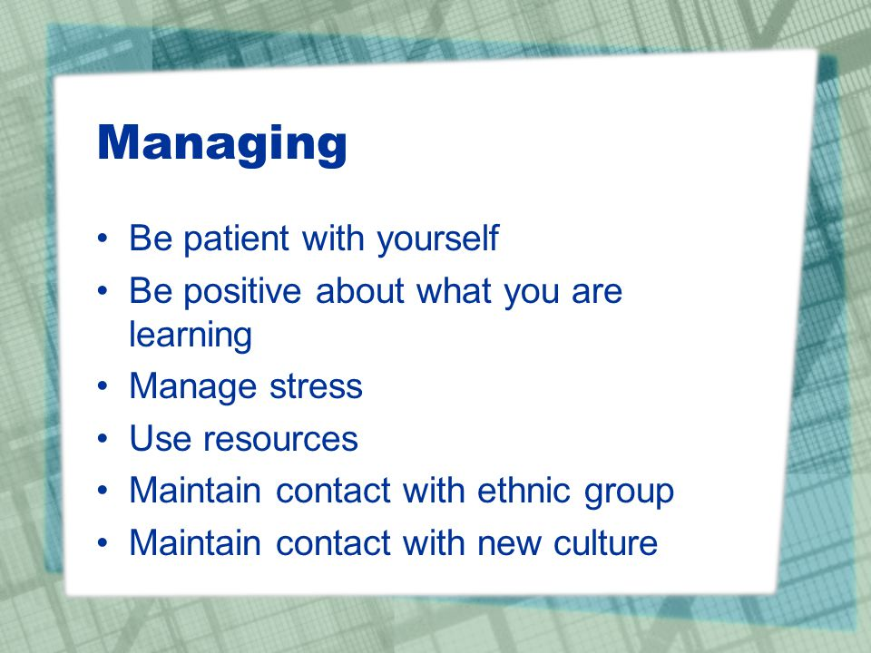 Managing Be patient with yourself