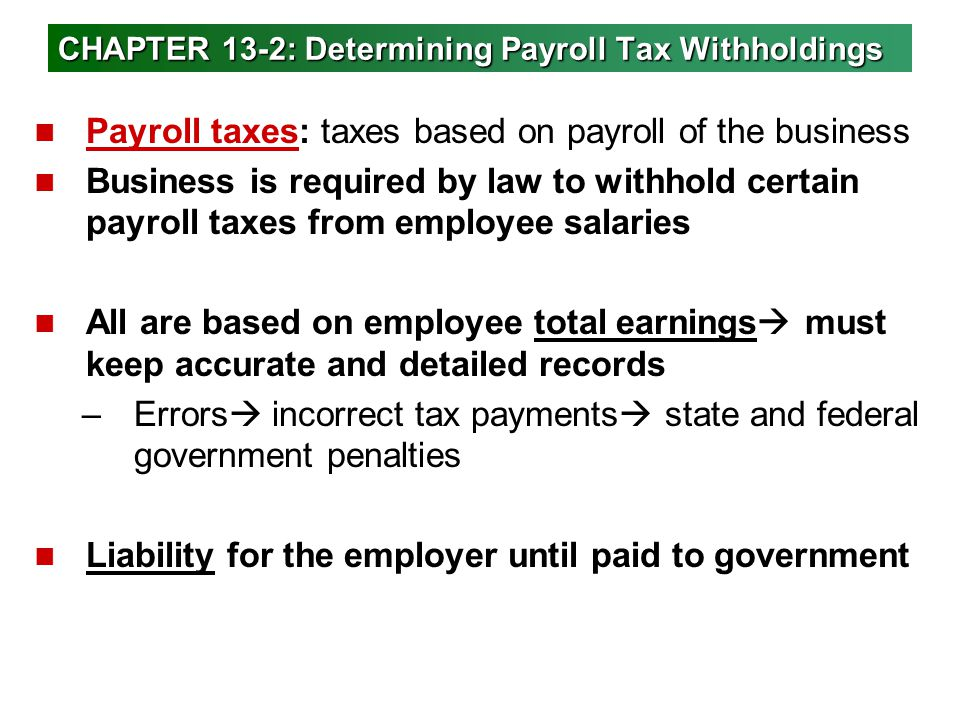CHAPTER 13-2: Determining Payroll Tax Withholdings