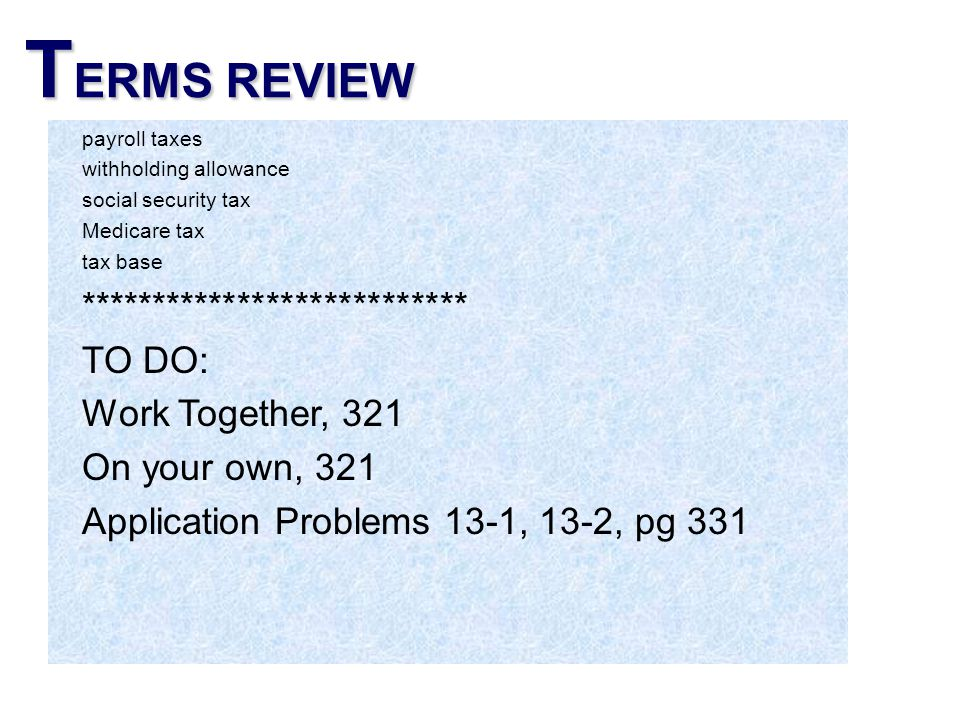 TERMS REVIEW *************************** TO DO: Work Together, 321