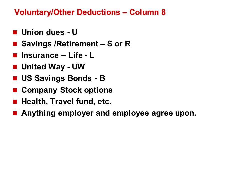 Voluntary/Other Deductions – Column 8