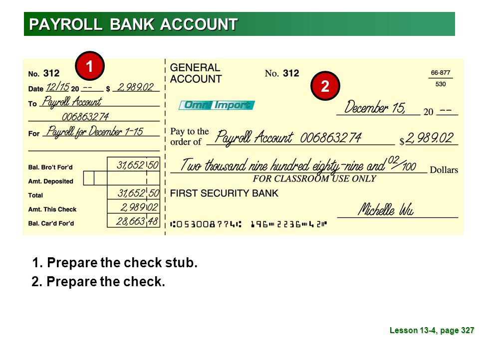 PAYROLL BANK ACCOUNT 1 2 1. Prepare the check stub.
