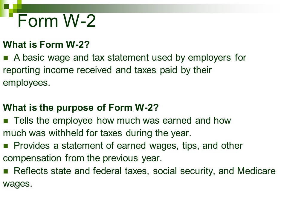 Form W-2 What is Form W-2 A basic wage and tax statement used by employers for. reporting income received and taxes paid by their.