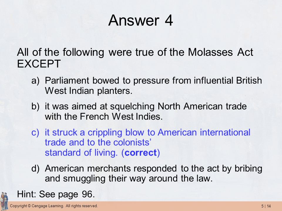 Answer 4 All of the following were true of the Molasses Act EXCEPT