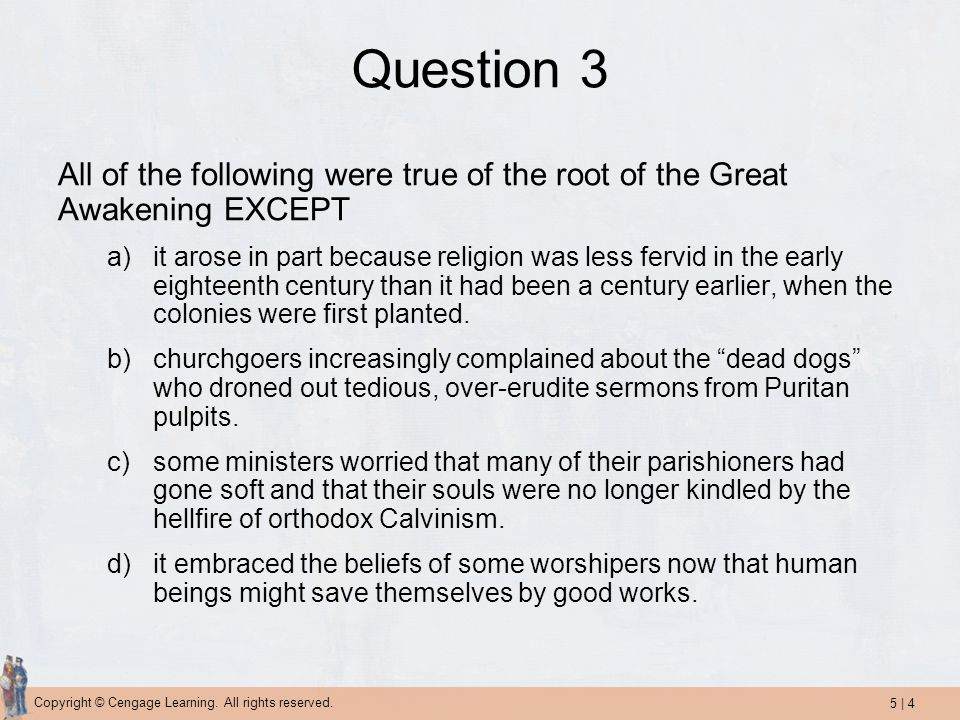 Question 3 All of the following were true of the root of the Great Awakening EXCEPT.