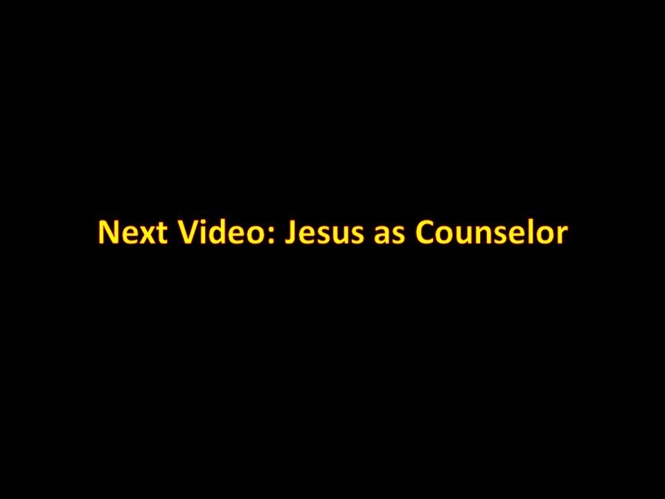Next Video: Jesus as Counselor