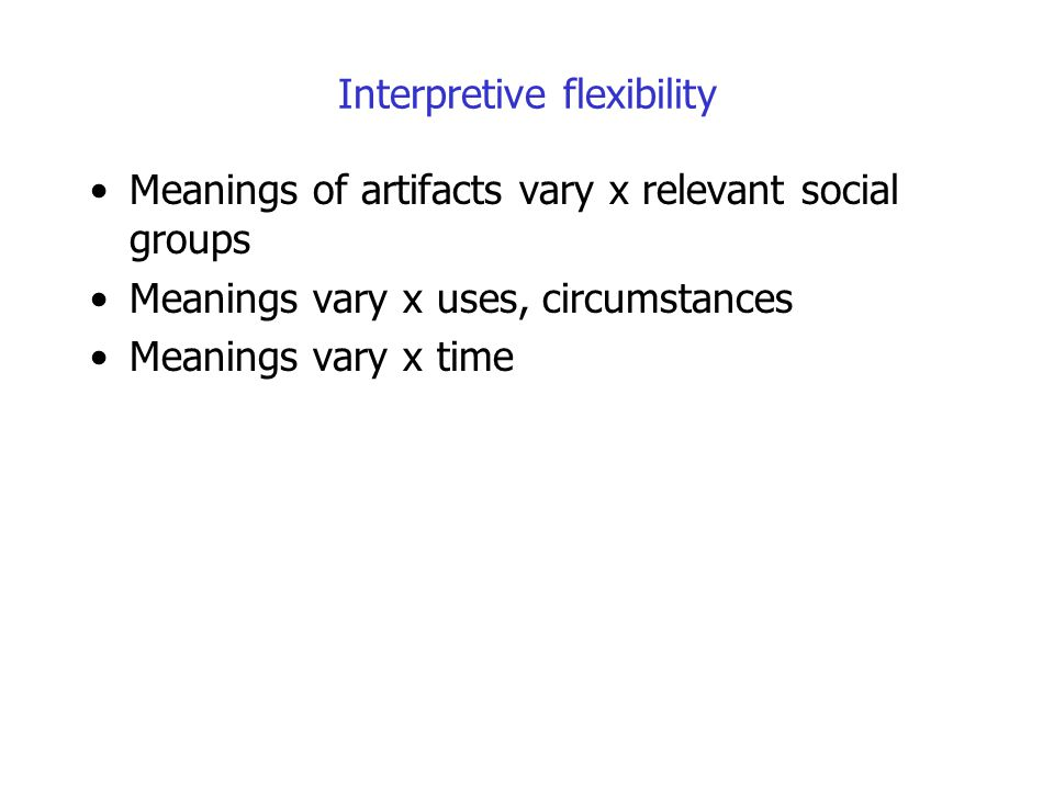 Interpretive flexibility