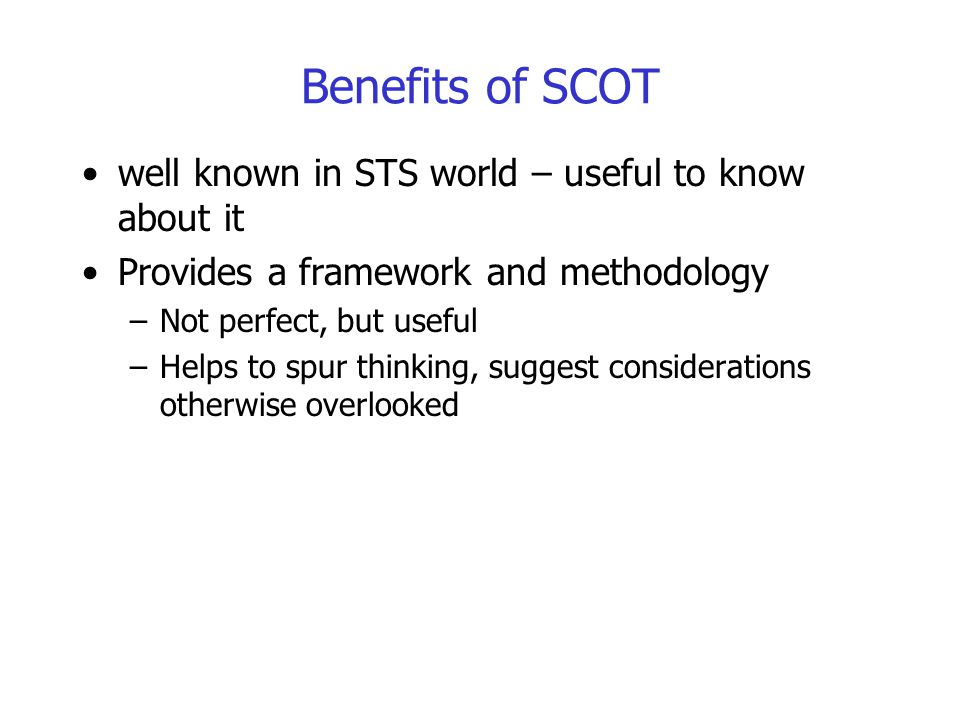 Benefits of SCOT well known in STS world – useful to know about it