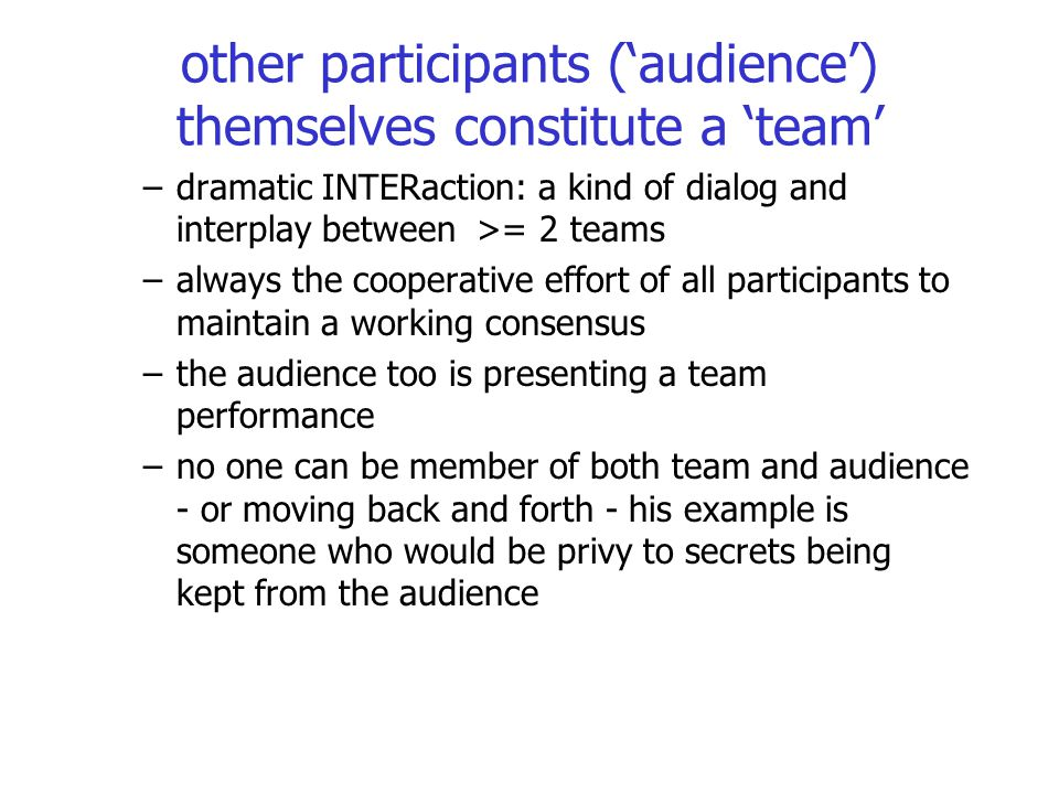other participants ('audience') themselves constitute a 'team'