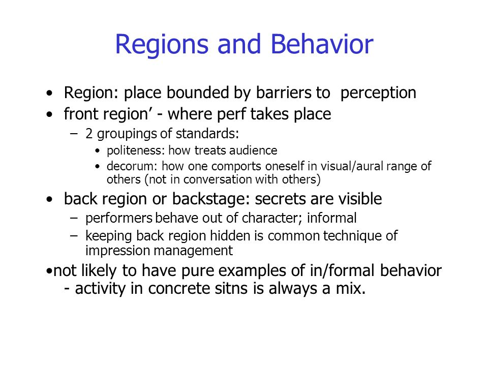 Regions and Behavior Region: place bounded by barriers to perception