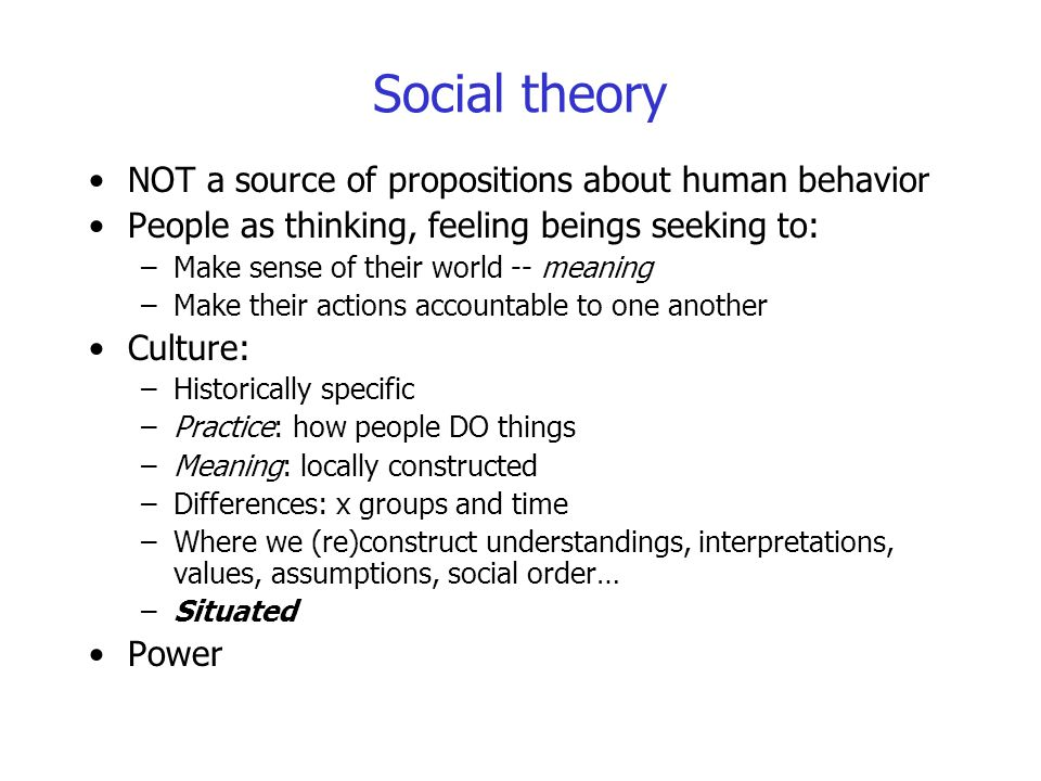 Social theory NOT a source of propositions about human behavior