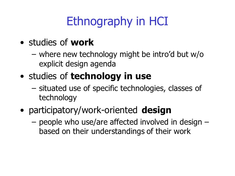 Ethnography in HCI studies of work studies of technology in use