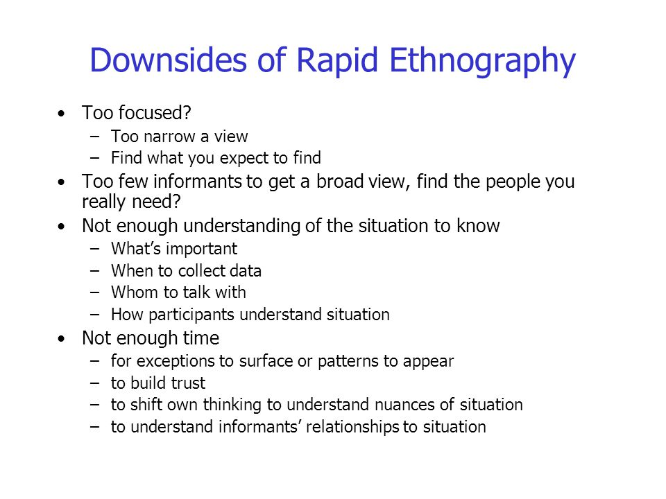 Downsides of Rapid Ethnography