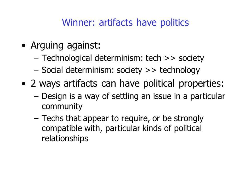 Winner: artifacts have politics
