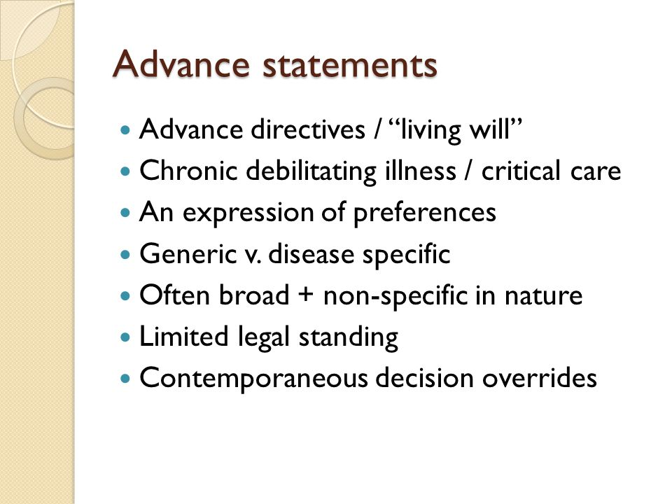 Advance statements Advance directives / living will