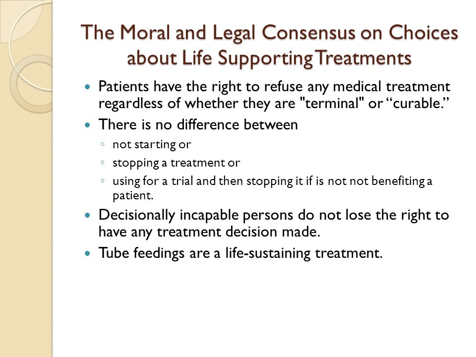 The Moral and Legal Consensus on Choices about Life Supporting Treatments