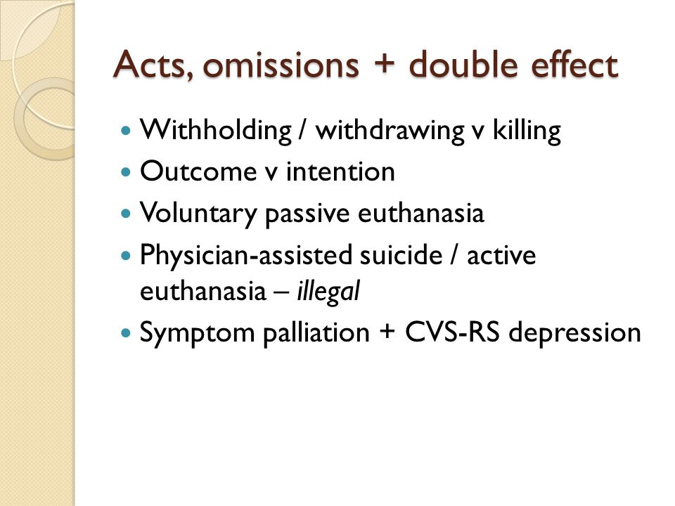 Acts, omissions + double effect